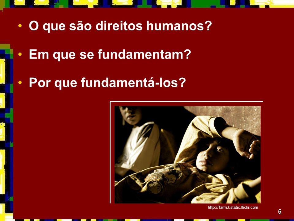 5 O que são direitos humanos.Em que se fundamentam.