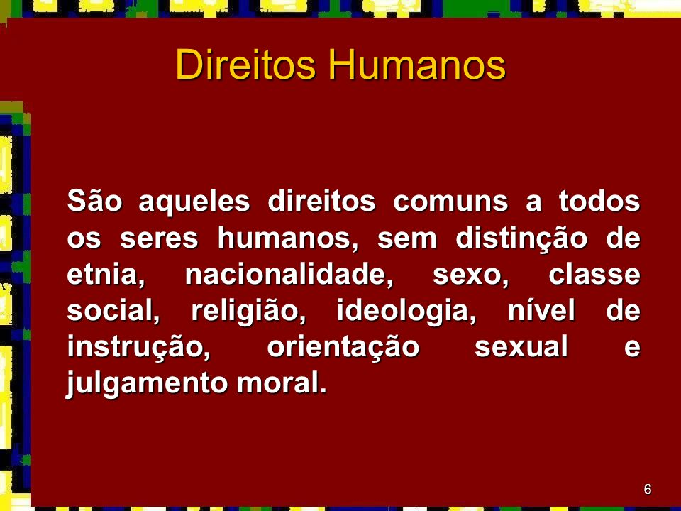 7 http://scottthong.wordpress.com Os direitos humanos são, pois, os direitos fundamentais da pessoa humana.