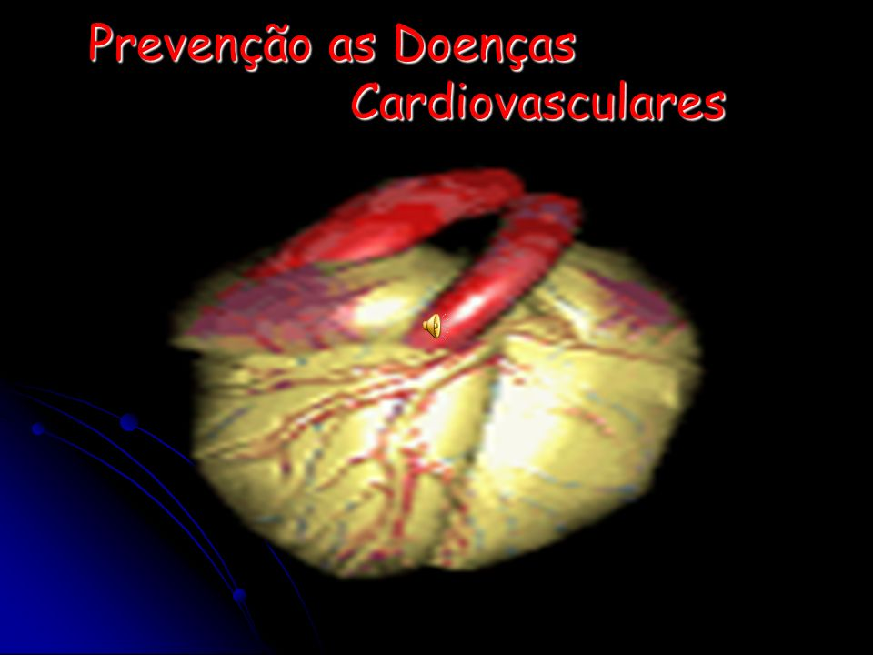 Prevenção as Doenças Cardiovasculares