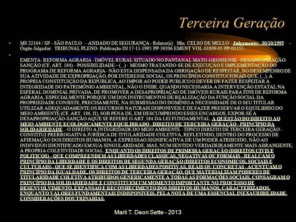 Marli T. Deon Sette - 2013 Terceira Geração MS 22164 / SP - SÃO PAULO - ANDADO DE SEGURANÇA - Relator(a): Min. CELSO DE MELLO - Julgamento: 30/10/1995