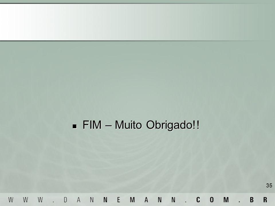 35 FIM – Muito Obrigado!!