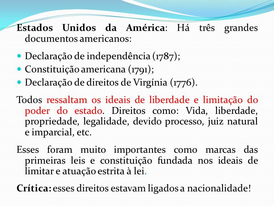 Estados Unidos da América: Há três grandes documentos americanos: Declaração de independência (1787); Constituição americana (1791); Declaração de dir