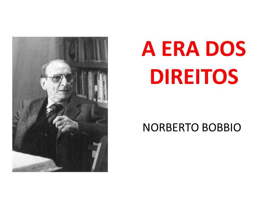 A ERA DOS DIREITOS NORBERTO BOBBIO
