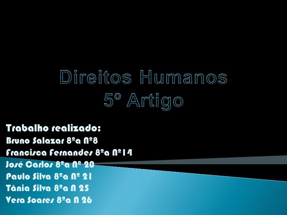 Trabalho realizado: Bruno Salazar 8ºa Nº8 Francisca Fernandes 8ºa Nº14 José Carlos 8ºa Nº 20 Paulo Silva 8ºa Nº 21 Tânia Silva 8ºa N 25 Vera Soares 8ºa N 26