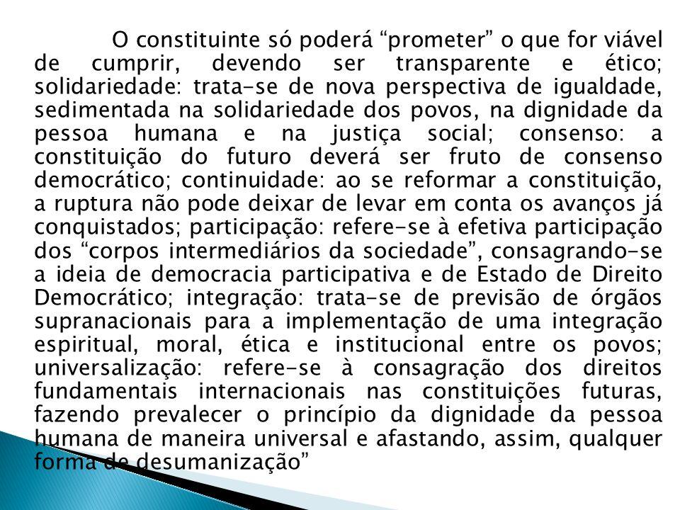 O constituinte só poderá prometer o que for viável de cumprir, devendo ser transparente e ético; solidariedade: trata-se de nova perspectiva de iguald