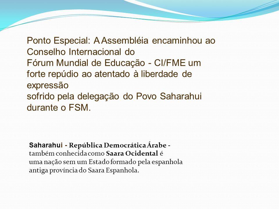 Ponto Especial: A Assembléia encaminhou ao Conselho Internacional do Fórum Mundial de Educação - CI/FME um forte repúdio ao atentado à liberdade de ex
