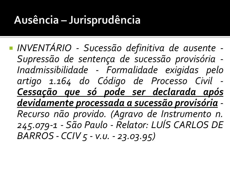 INVENTÁRIO - Sucessão definitiva de ausente - Supressão de sentença de sucessão provisória - Inadmissibilidade - Formalidade exigidas pelo artigo 1.16