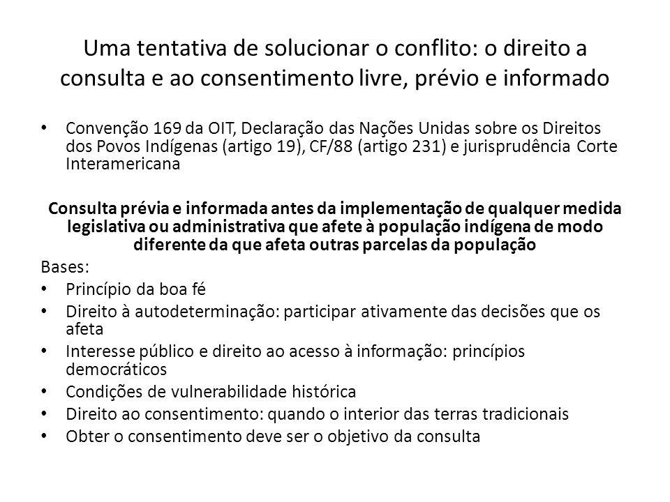 Uma tentativa de solucionar o conflito: o direito a consulta e ao consentimento livre, prévio e informado Convenção 169 da OIT, Declaração das Nações
