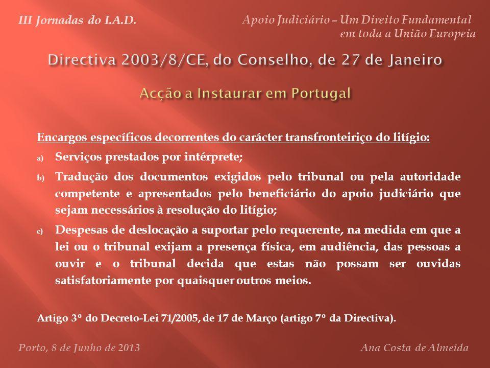 Encargos específicos decorrentes do carácter transfronteiriço do litígio: a) Serviços prestados por intérprete; b) Tradução dos documentos exigidos pe