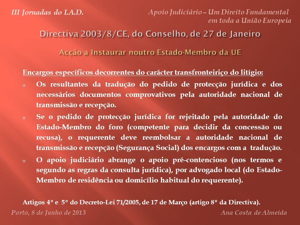 III Jornadas do I.A.D. Apoio Judiciário – Um Direito Fundamental em toda a União Europeia Porto, 8 de Junho de 2013 Ana Costa de Almeida Encargos espe