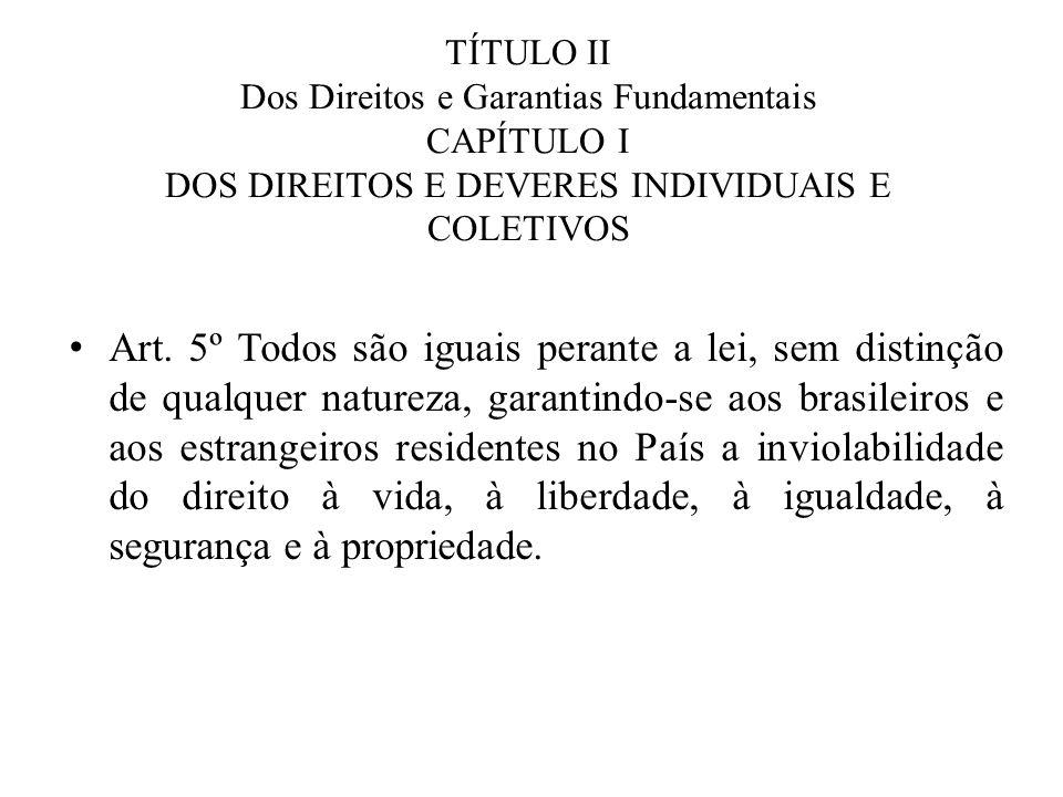 O artigo 5º trata dos direitos e deveres individuais e coletivos, denominados Direitos Humanos.