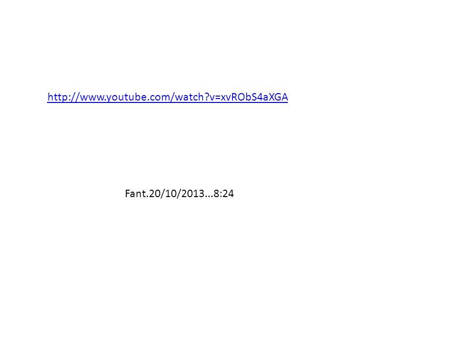 http://www.youtube.com/watch?v=xvRObS4aXGA Fant.20/10/2013...8:24