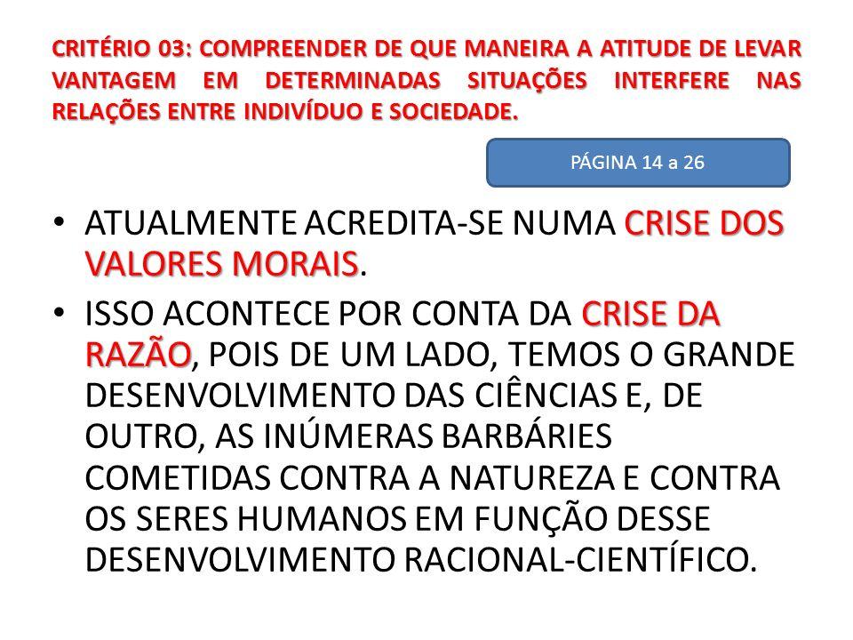 CRITÉRIO 03: COMPREENDER DE QUE MANEIRA A ATITUDE DE LEVAR VANTAGEM EM DETERMINADAS SITUAÇÕES INTERFERE NAS RELAÇÕES ENTRE INDIVÍDUO E SOCIEDADE. CRIS
