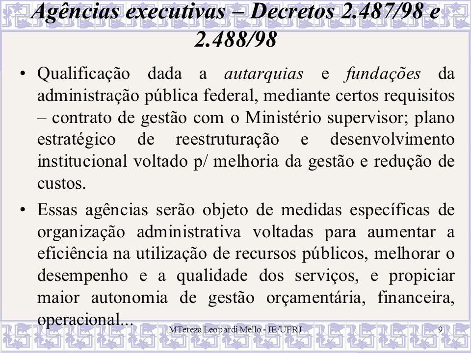 MTereza Leopardi Mello - IE/UFRJ30 Álea extraordinária Riscos usualmente imprevisíveis, regra geral atribuídos ao Poder Concedente (álea administrativa), podendo também ser repartidos, em alguns casos (álea econômica).