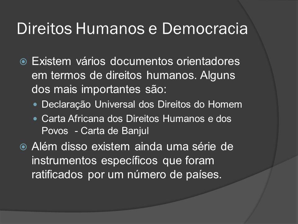 Direitos Humanos e Democracia Existem vários documentos orientadores em termos de direitos humanos.