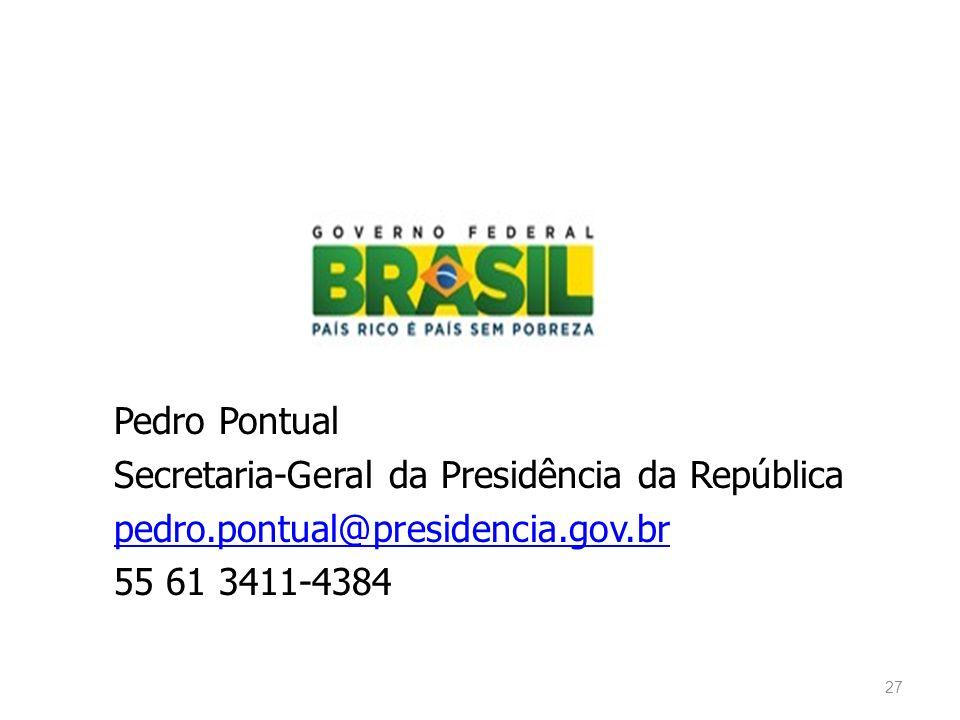 Pedro Pontual Secretaria-Geral da Presidência da República pedro.pontual@presidencia.gov.br 55 61 3411-4384 27