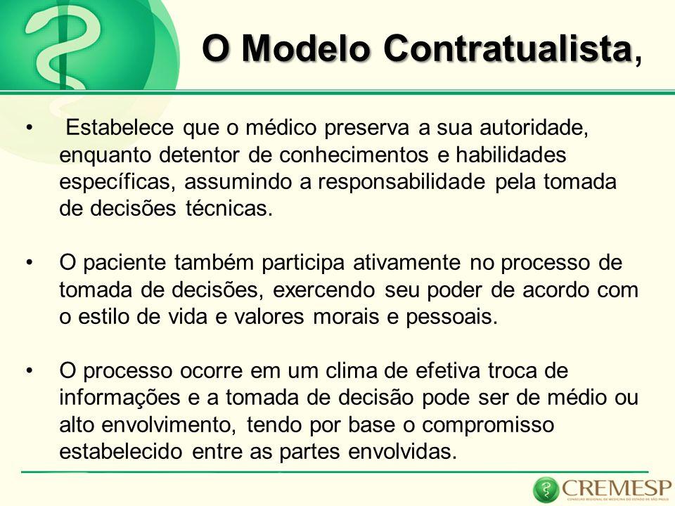 O Modelo Contratualista O Modelo Contratualista, Estabelece que o médico preserva a sua autoridade, enquanto detentor de conhecimentos e habilidades e