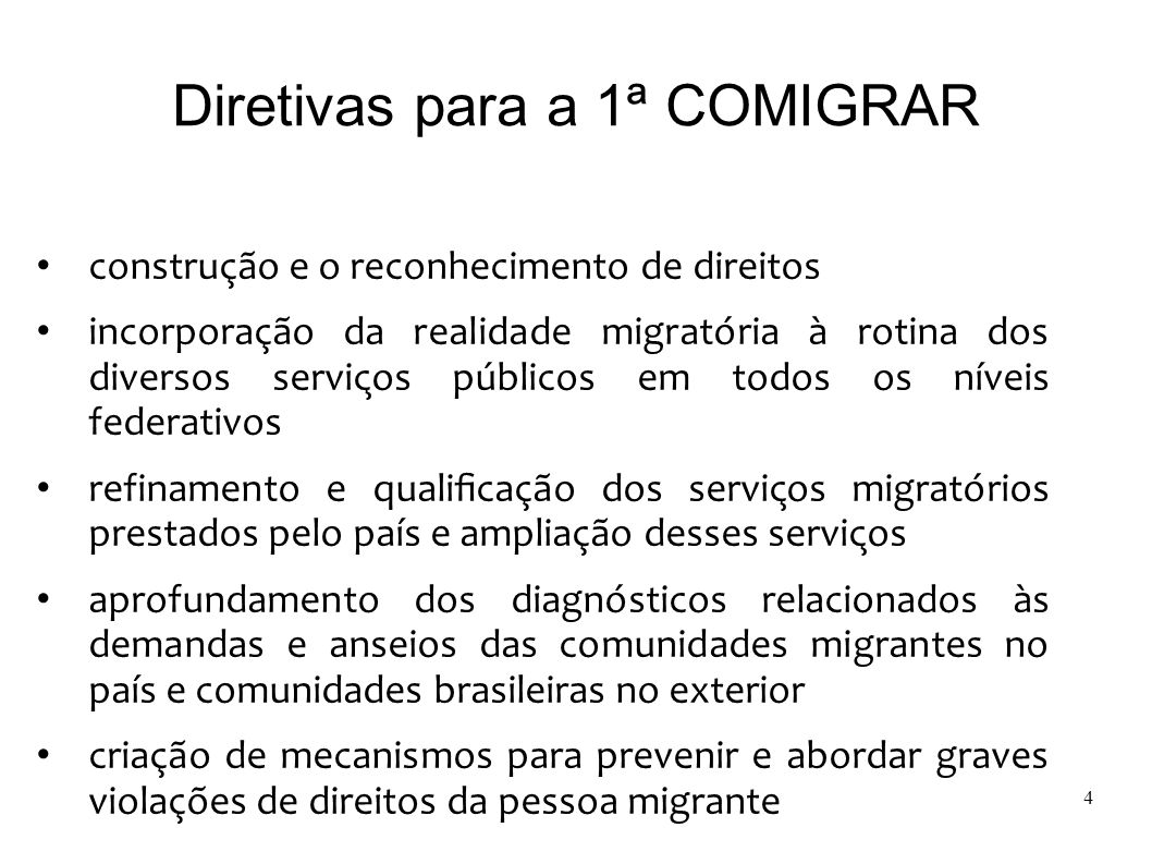 Diretivas para a 1ª COMIGRAR construção e o reconhecimento de direitos incorporação da realidade migratória à rotina dos diversos serviços púb