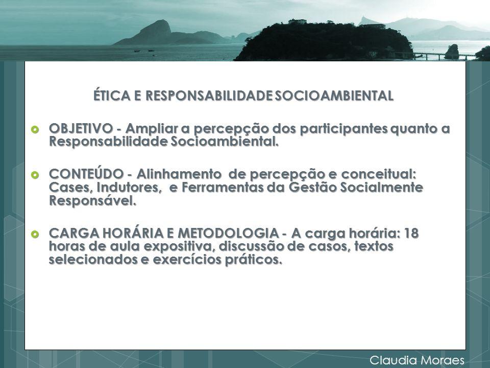 ÉTICA E RESPONSABILIDADE SOCIOAMBIENTAL OBJETIVO - Ampliar a percepção dos participantes quanto a Responsabilidade Socioambiental. OBJETIVO - Ampliar