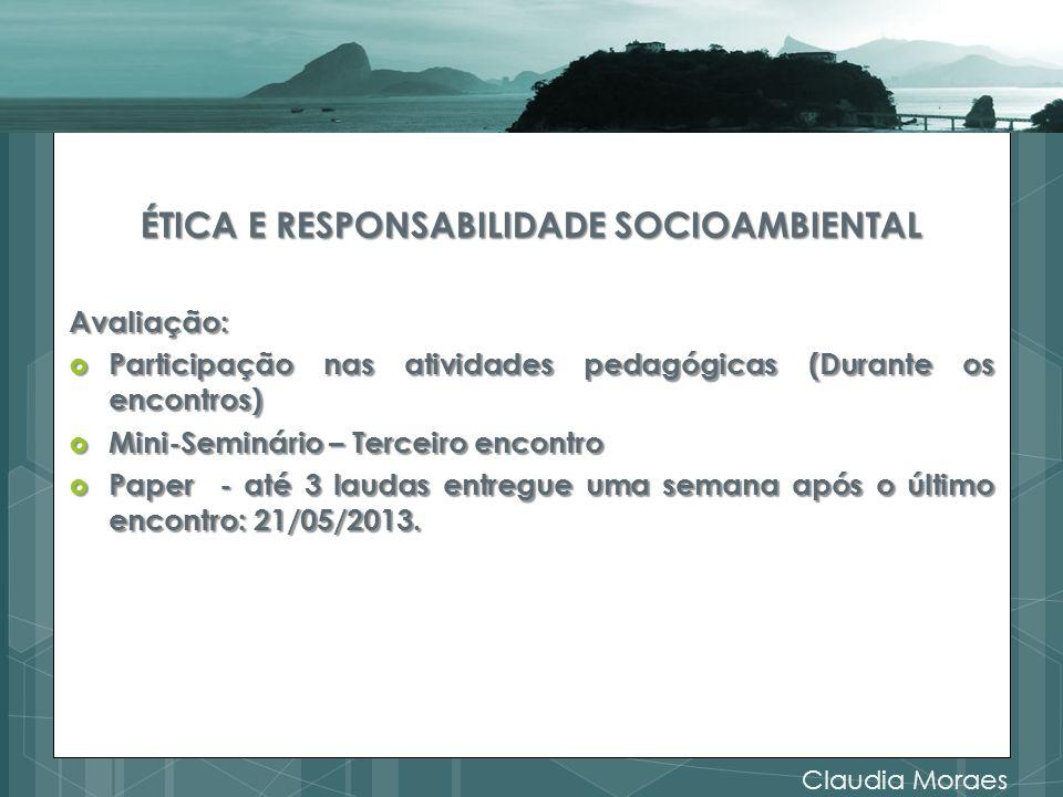 ÉTICA E RESPONSABILIDADE SOCIOAMBIENTAL Avaliação: Participação nas atividades pedagógicas (Durante os encontros) Participação nas atividades pedagógi