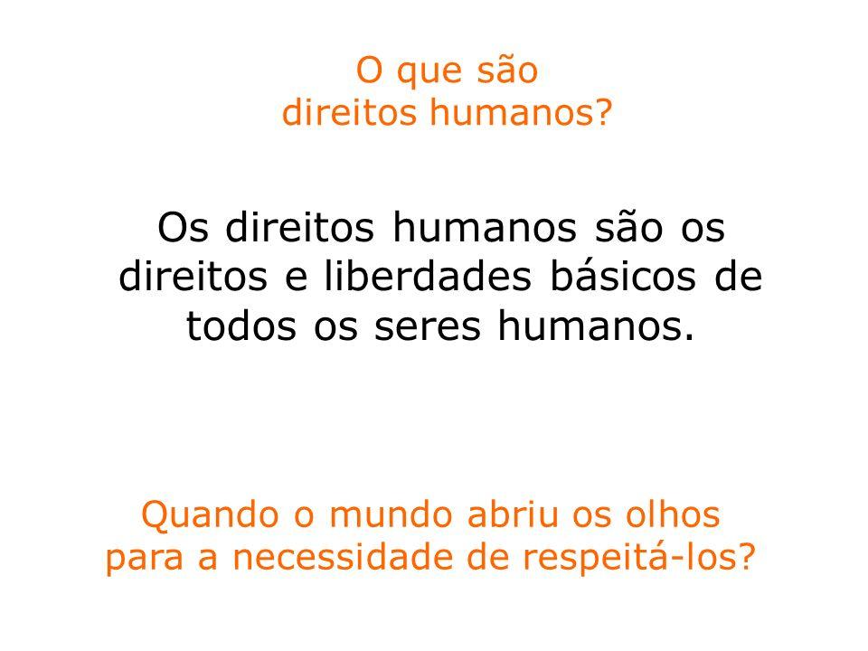 Os direitos humanos são os direitos e liberdades básicos de todos os seres humanos. O que são direitos humanos? Quando o mundo abriu os olhos para a n