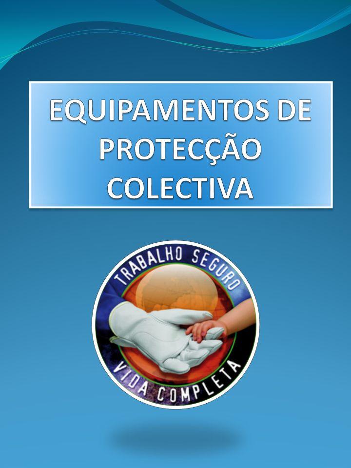 Objectivos Gerais: Conhecer e compreender a importância das Medidas de Protecção Colectiva.