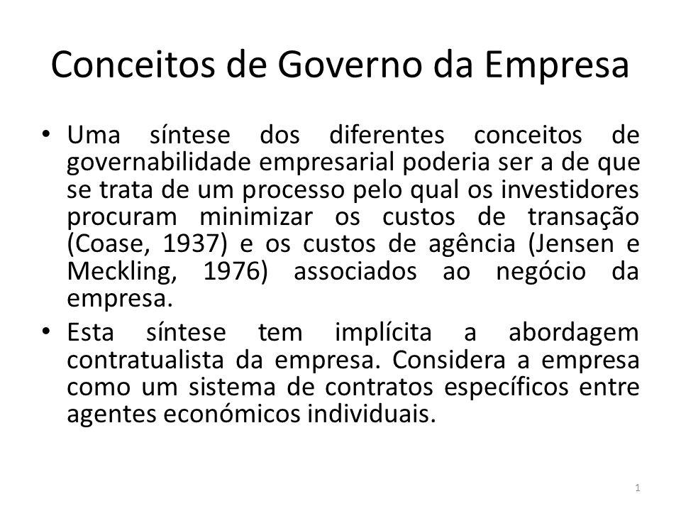 Conceitos de Governo da Empresa Uma síntese dos diferentes conceitos de governabilidade empresarial poderia ser a de que se trata de um processo pelo