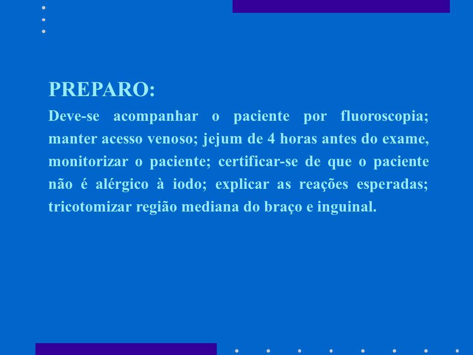 INDICAÇÃO: Permite a medida de pressões, filmagem e radiografias dos vasos e cavidades. (ACESSO ARTERIAL) Consiste na introdução de um cateter através