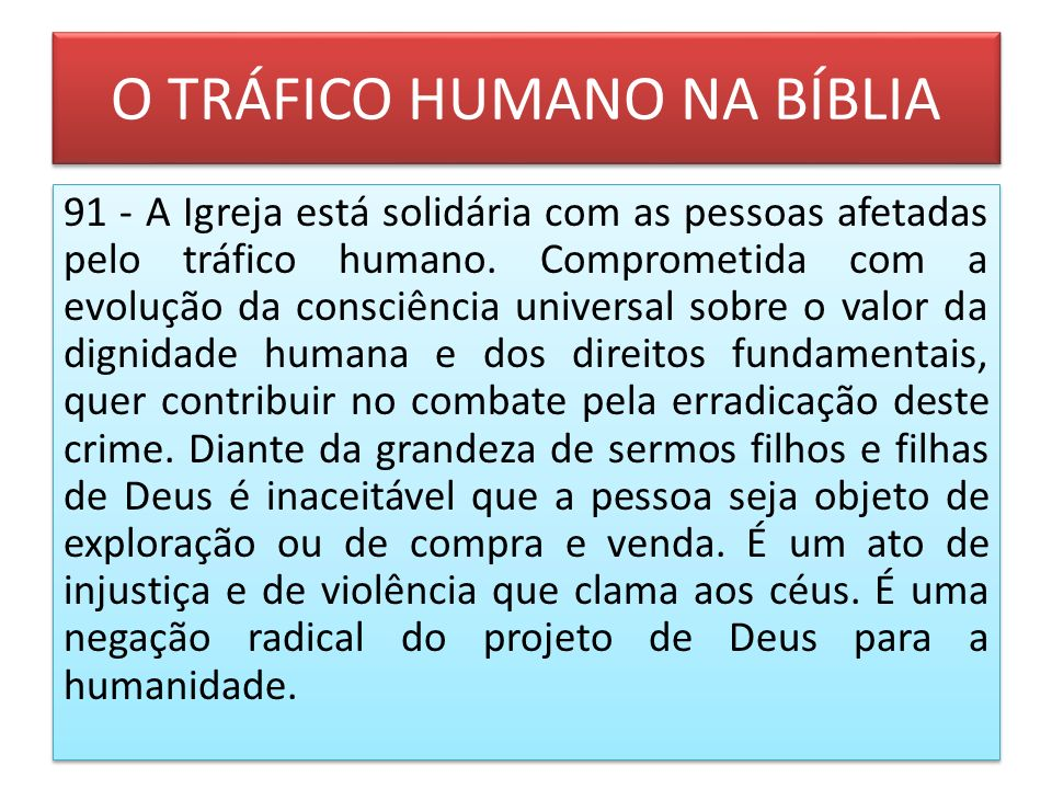 O TRÁFICO HUMANO NA BÍBLIA 91 - A Igreja está solidária com as pessoas afetadas pelo tráfico humano. Comprometida com a evolução da consciência univer