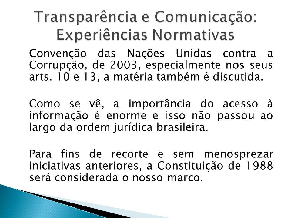 Convenção das Nações Unidas contra a Corrupção, de 2003, especialmente nos seus arts. 10 e 13, a matéria também é discutida. Como se vê, a importância