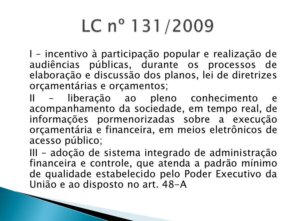I – incentivo à participação popular e realização de audiências públicas, durante os processos de elaboração e discussão dos planos, lei de diretrizes