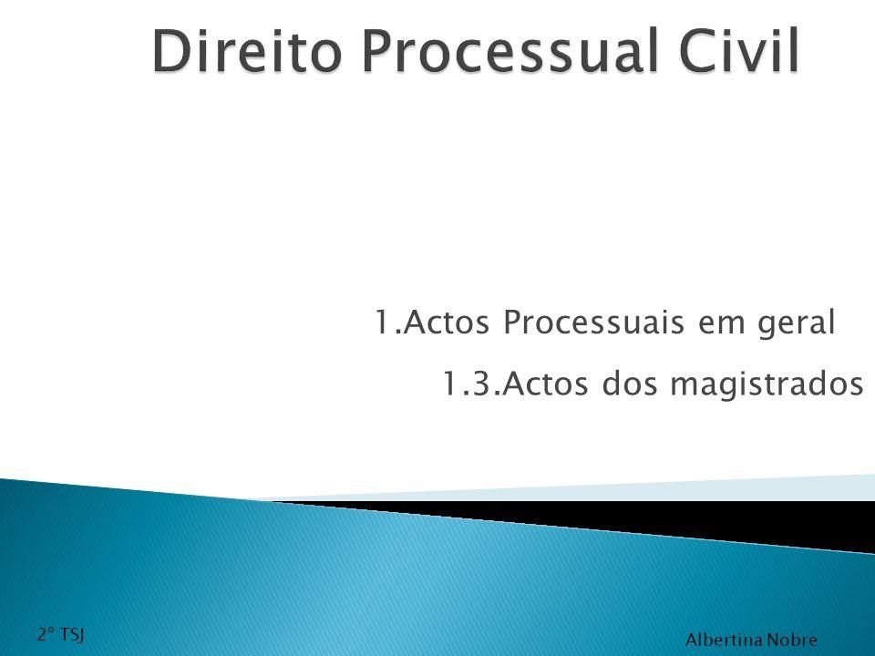 1.Actos Processuais em geral 1.3.Actos dos magistrados 2º TSJ Albertina Nobre