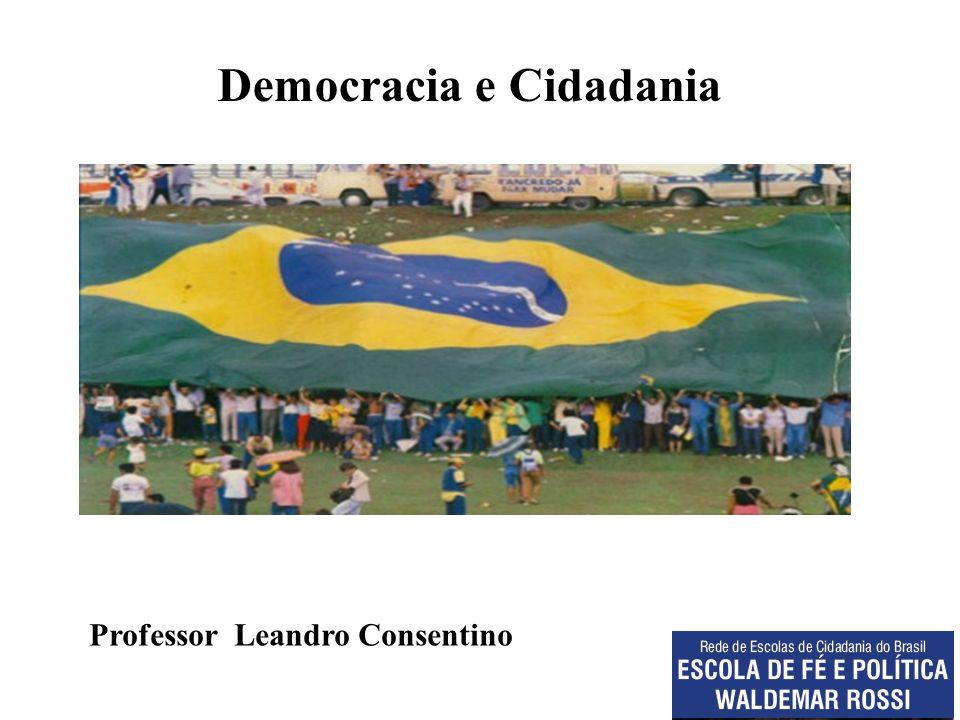 Democracia e Cidadania Professor Leandro Consentino