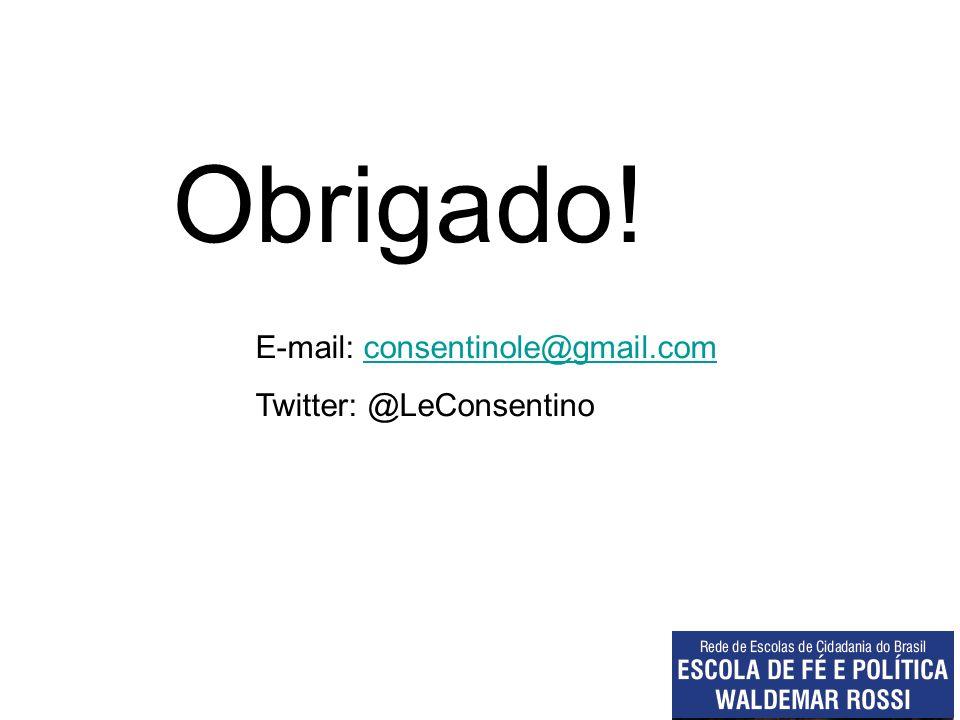 Obrigado! E-mail: consentinole@gmail.comconsentinole@gmail.com Twitter: @LeConsentino