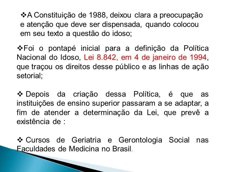 Foi o pontapé inicial para a definição da Política Nacional do Idoso, Lei 8.842, em 4 de janeiro de 1994, que traçou os direitos desse público e as li