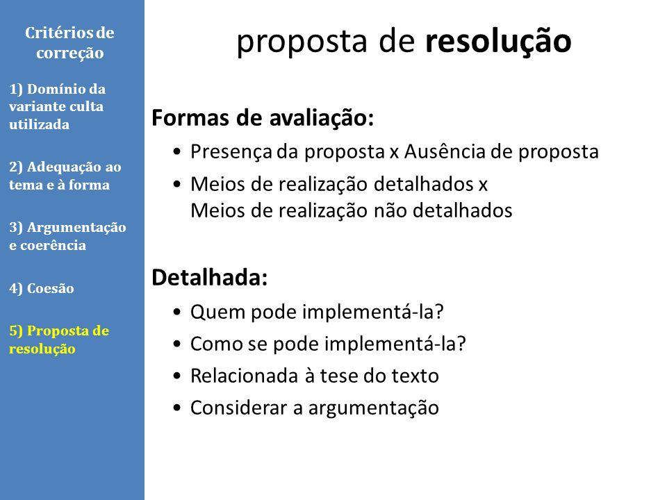 Formas de avaliação: Presença da proposta x Ausência de proposta Meios de realização detalhados x Meios de realização não detalhados Detalhada: Quem p