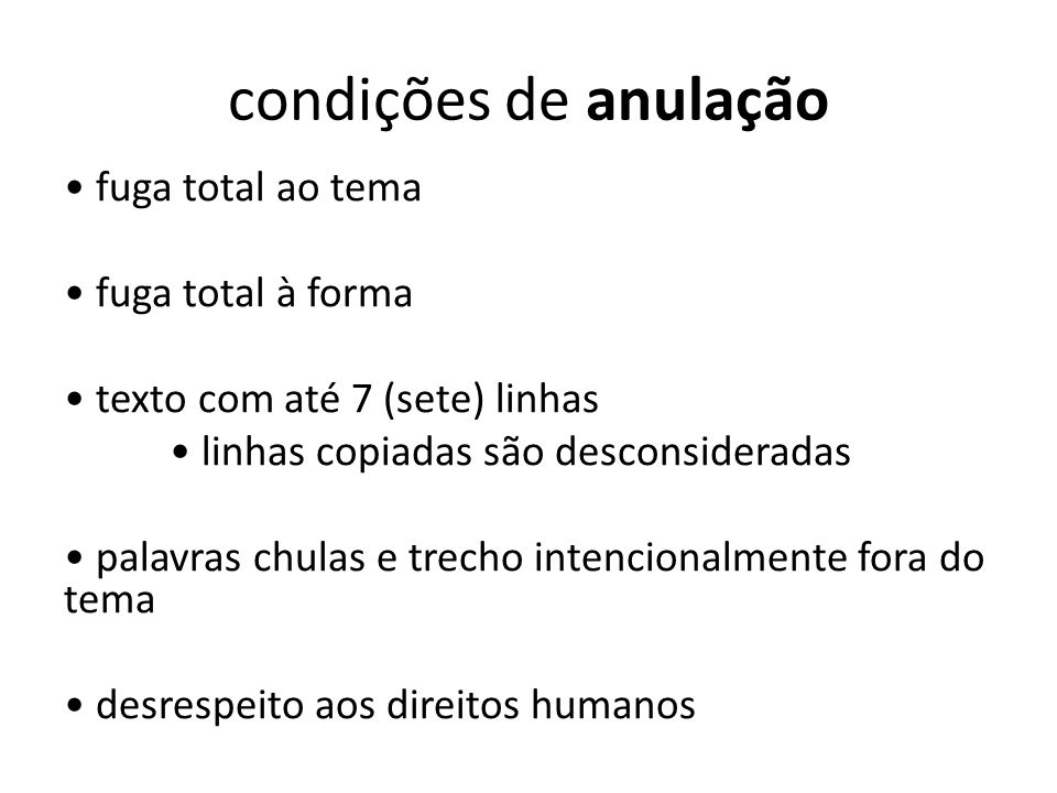 condições de anulação fuga total ao tema fuga total à forma texto com até 7 (sete) linhas linhas copiadas são desconsideradas palavras chulas e trecho