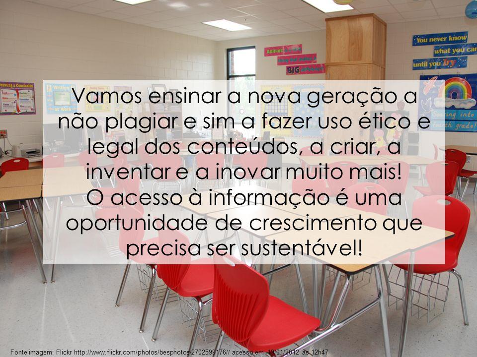 101 Fonte imagem: Flickr http://www.flickr.com/photos/besphotos/2702599176// acesso em 19/01/2012 às 12h47 Vamos ensinar a nova geração a não plagiar