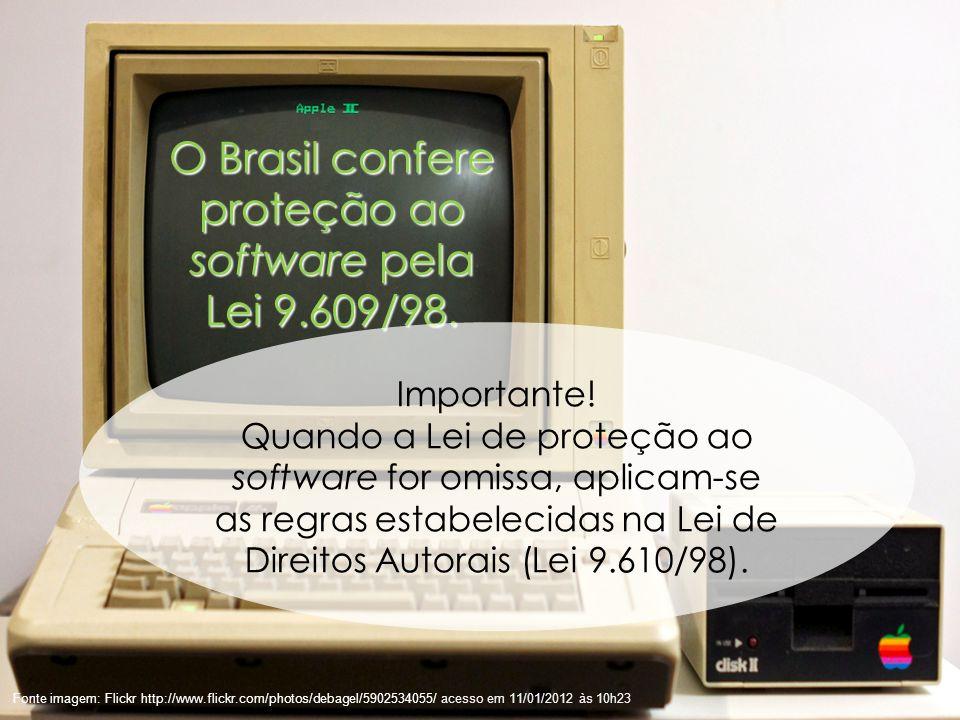 41 Fonte imagem: Flickr http://www.flickr.com/photos/debagel/5902534055/ acesso em 11/01/2012 às 10h23 O Brasil confere proteção ao software pela Lei