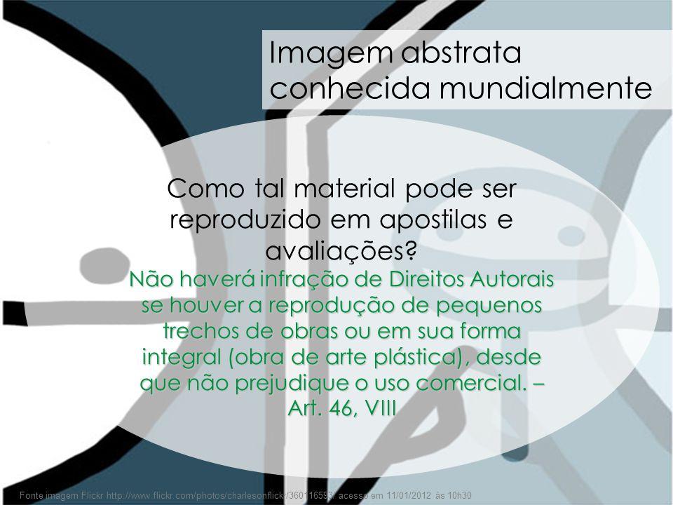 45 Fonte imagem Flickr http://www.flickr.com/photos/charlesonflickr/360116593/ acesso em 11/01/2012 às 10h30 Imagem abstrata conhecida mundialmente Co