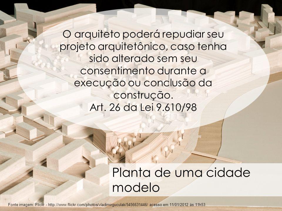 49 Fonte imagem: Flickr - http://www.flickr.com/photos/vladimirguculak/5456631446/ acesso em 11/01/2012 às 11h53 Planta de uma cidade modelo O arquite