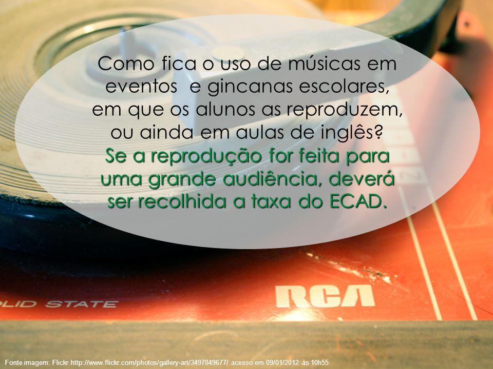 53 Fonte imagem: Flickr http://www.flickr.com/photos/gallery-art/3497849677/ acesso em 09/01/2012 às 10h55 Como fica o uso de músicas em eventos e gin