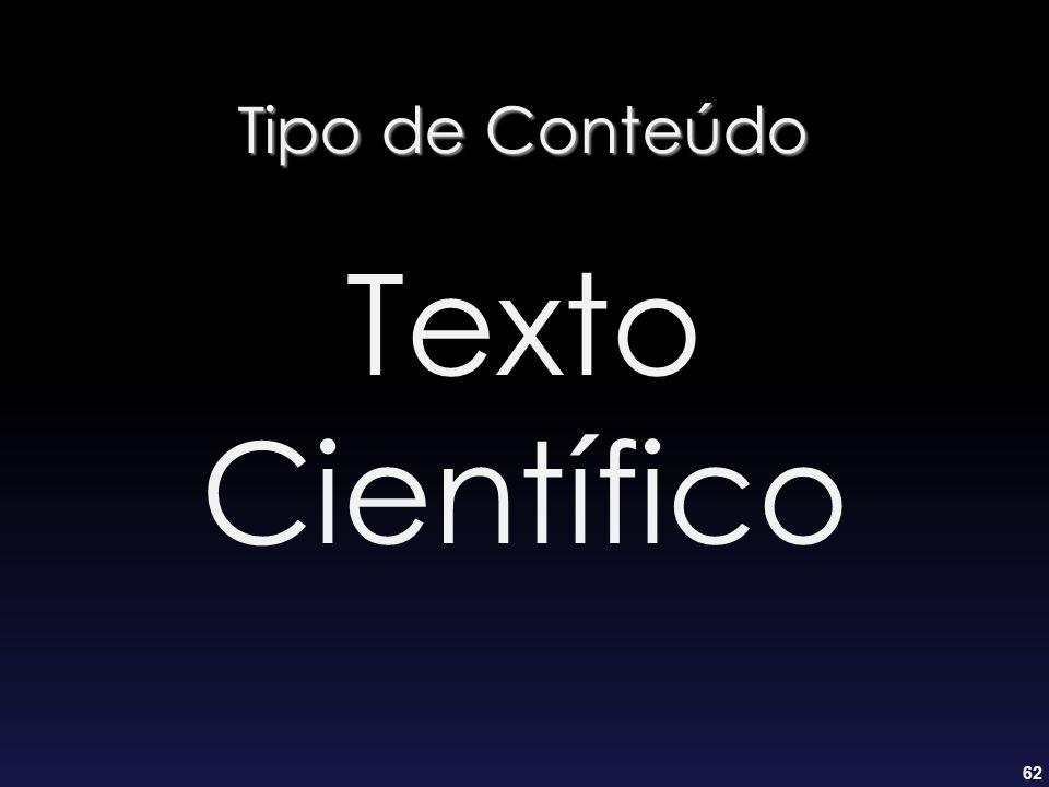 62 Tipo de Conteúdo Texto Científico