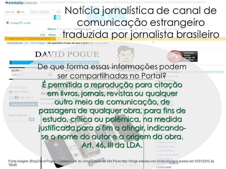 65 Notícia jornalística de canal de comunicação estrangeiro traduzida por jornalista brasileiro De que forma essas informações podem ser compartilhada