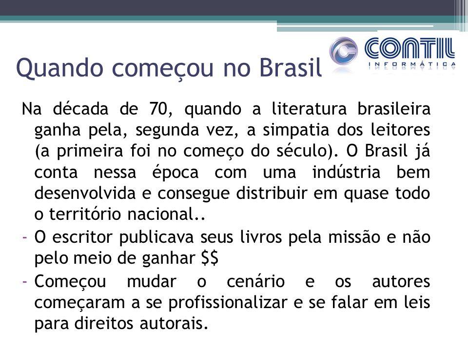 Quando começou no Brasil Na década de 70, quando a literatura brasileira ganha pela, segunda vez, a simpatia dos leitores (a primeira foi no começo do