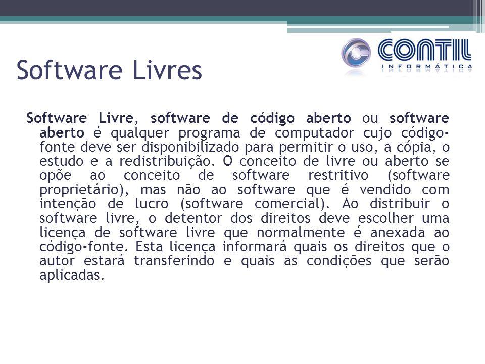 Software Livres Software Livre, software de código aberto ou software aberto é qualquer programa de computador cujo código- fonte deve ser disponibili