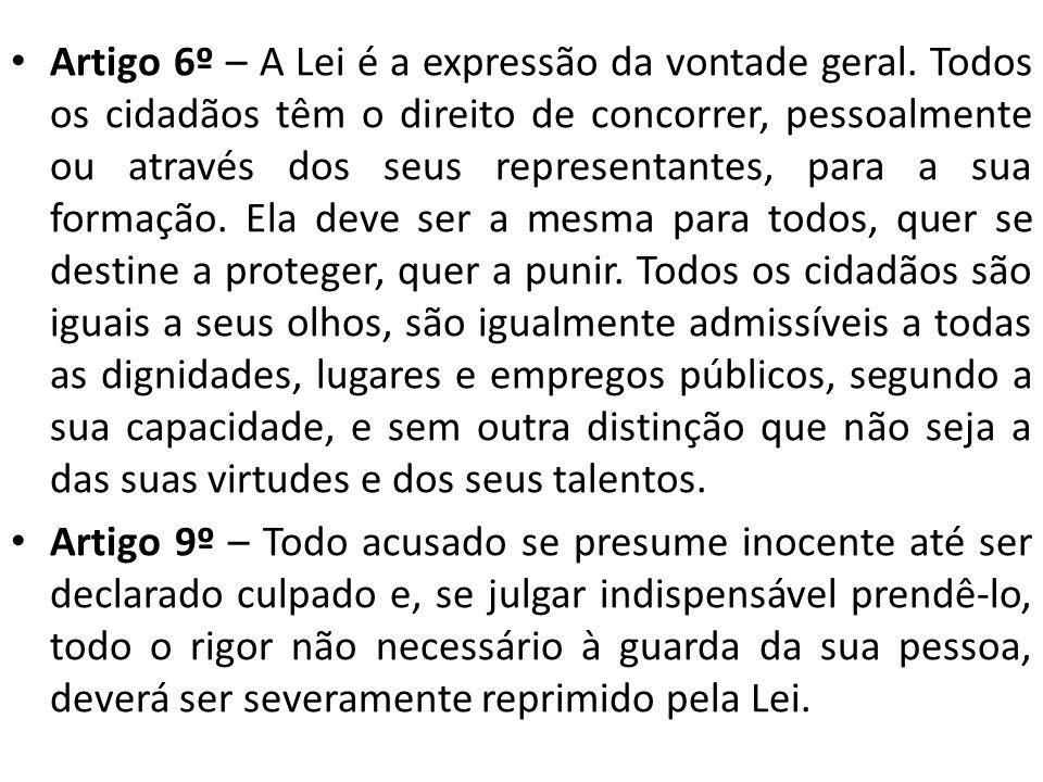 Artigo 6º – A Lei é a expressão da vontade geral.