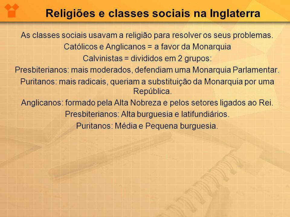 Religiões e classes sociais na Inglaterra As classes sociais usavam a religião para resolver os seus problemas.
