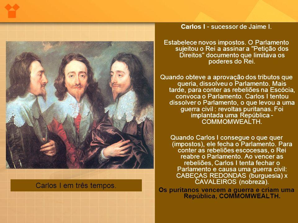 Carlos I - sucessor de Jaime I.Estabelece novos impostos.