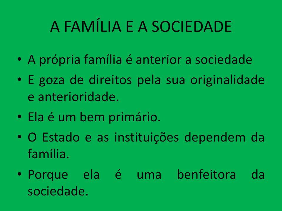 A FAMÍLIA E A ESCOLA A primeira escola é a família.
